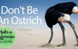 Make-A-Difference-Create-And-Thrive-Don't-Be-An-Ostrich